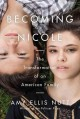BECOMING NICOLE : THE TRANSFORMATION OF AN AMERICAN FAMILY