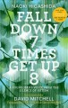 FALL DOWN 7 TIMES GET UP 8 : A YOUNG MAN