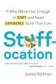 STUFFOCATION : WHY WE
