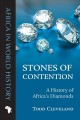 STONES OF CONTENTION : A HISTORY OF AFRICA