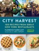 CITY HARVEST : 100 RECIPES FROM NEW YORK