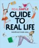 THE REAL SIMPLE GUIDE TO REAL LIFE : ADULTHOOD MADE EASY