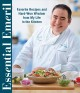 ESSENTIAL EMERIL : FAVORITE RECIPES AND HARD-WON WISDOM FROM A LIFE IN THE KITCHEN
