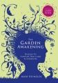 THE GARDEN AWAKENING : DESIGNS TO NURTURE OUR LAND & OURSELVES