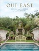 OUT EAST : HOUSES AND GARDENS OF THE HAMPTONS