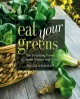 EAT YOUR GREENS : THE SURPRISING POWER OF HOME GROWN LEAF CROPS