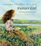 PIONEER GIRL : THE ANNOTATED AUTOBIOGRAPHY