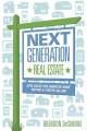 NEXT GENERATION REAL ESTATE : NEW RULES FOR SMARTER HOME BUYING AND FASTER SELLING