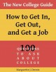 THE NEW COLLEGE GUIDE : HOW TO GET IN, GET OUT, & GET A JOB