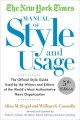 THE NEW YORK TIMES MANUAL OF STYLE AND USAGE : THE OFFICIAL STYLE GUIDE USED BY THE WRITERS AND EDITORS OF THE WORLD