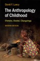 THE ANTHROPOLOGY OF CHILDHOOD : CHERUBS, CHATTEL, CHANGELINGS