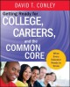 GETTING READY FOR COLLEGE, CAREERS, AND THE COMMON CORE : WHAT EVERY EDUCATOR NEEDS TO KNOW