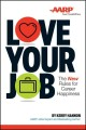 LOVE YOUR JOB : THE NEW RULES OF CAREER HAPPINESS