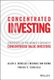 CONCENTRATED INVESTING : STRATEGIES OF THE WORLD