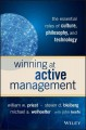 WINNING AT ACTIVE MANAGEMENT : THE ESSENTIAL ROLES OF CULTURE, PHILOSOPHY, AND TECHNOLOGY