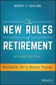 THE NEW RULES OF RETIREMENT : STRATEGIES FOR A SECURE FUTURE