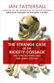 THE STRANGE CASE OF THE RICKETY COSSACK : AND OTHER CAUTIONARY TALES FROM HUMAN EVOLUTION