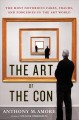 THE ART OF THE CON : THE MOST NOTORIOUS FAKES, FRAUDS, AND FORGERIES IN THE ART WORLD