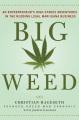 BIG WEED : AN ENTREPRENEUR