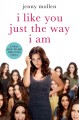 I LIKE YOU JUST THE WAY I AM : STORIES ABOUT ME AND SOME OTHER PEOPLE