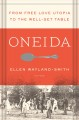 ONEIDA : FROM FREE LOVE UTOPIA TO THE WELL-SET TABLE