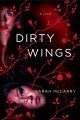 [Dirty wings<br / >Sarah McCarry.]