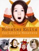 MORE MONSTER KNITS FOR LITTLE MONSTERS : 20 SUPER-CUTE ANIMAL-THEMED HAT AND MITTEN SETS TO KNIT