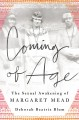 COMING OF AGE : THE SEXUAL AWAKENING OF MARGARET MEAD