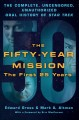 THE FIFTY-YEAR MISSION : THE COMPLETE, UNCENSORED, UNAUTHORIZED ORAL HISTORY OF STAR TREK: THE FIRST 25 YEARS