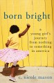 BORN BRIGHT : A YOUNG GIRL