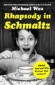 RHAPSODY IN SCHMALTZ : YIDDISH FOOD AND WHY WE CAN