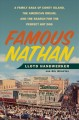 FAMOUS NATHAN : A FAMILY SAGA OF CONEY ISLAND, THE AMERICAN DREAM, AND THE SEARCH FOR THE PERFECT HOT DOG