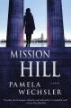 [Mission Hill<br / >Pamela Wechsler.]