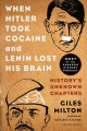 WHEN HITLER TOOK COCAINE AND LENIN LOST HIS BRAIN : HISTORY