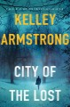 [City of the lost<br / >Kelley Armstrong.]