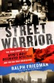 STREET WARRIOR : THE TRUE STORY OF THE NYPD