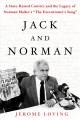 JACK AND NORMAN : A STATE-RAISED CONVICT AND THE LEGACY OF NORMAN MAILER