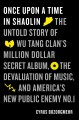 ONCE UPON A TIME IN SHAOLIN : THE UNTOLD STORY OF WU-TANG CLAN