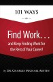 101 WAYS TO FIND WORK    AND KEEP FINDING WORK FOR THE REST OF YOUR CAREER!