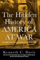 THE HIDDEN HISTORY OF AMERICA AT WAR : UNTOLD TALES FROM YORKTOWN TO FALLUJAH