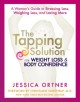 THE TAPPING SOLUTION FOR WEIGHT LOSS & BODY CONFIDENCE : A WOMAN