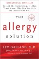 THE ALLERGY SOLUTION : UNLOCK THE SURPRISING, HIDDEN TRUTH ABOUT WHY YOU ARE SICK AND HOW TO GET WELL