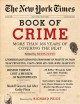 THE NEW YORK TIMES BOOK OF CRIME : MORE THAN 166 YEARS OF COVERING THE BEAT
