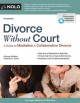 DIVORCE WITHOUT COURT : A GUIDE TO MEDIATION AND COLLABORATIVE DIVORCE