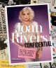 JOAN RIVERS CONFIDENTIAL : THE UNSEEN SCRAPBOOKS, JOKE CARDS, PERSONAL FILES, AND PHOTOS OF A VERY FUNNY WOMAN WHO KEPT EVERYTHING
