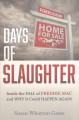 DAYS OF SLAUGHTER : INSIDE THE FALL OF FREDDIE MAC AND WHY IT COULD HAPPEN AGAIN
