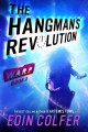 [The hangman's revolution<br / >Eoin Colfer.]
