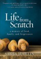 LIFE FROM SCRATCH : A MEMOIR OF FOOD, FAMILY, AND FORGIVENESS