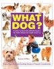 WHAT DOG? : A GUIDE TO HELP NEW OWNERS SELECT THE RIGHT BREED FOR THEIR LIFESTYLE