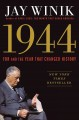 1944 : FDR AND THE YEAR THAT CHANGED HISTORY